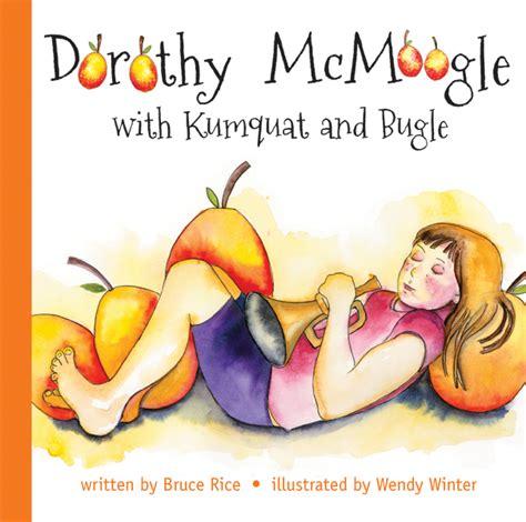 if i had a kumquat books dorothy mcmoogle with kumquat and bugle spg book reviews