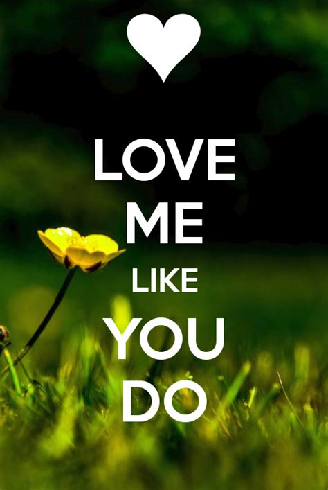 love me like you do images love me like you do keep calm and carry on image generator