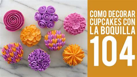 decorar cupcakes c 243 mo decorar cupcakes con la boquilla 104