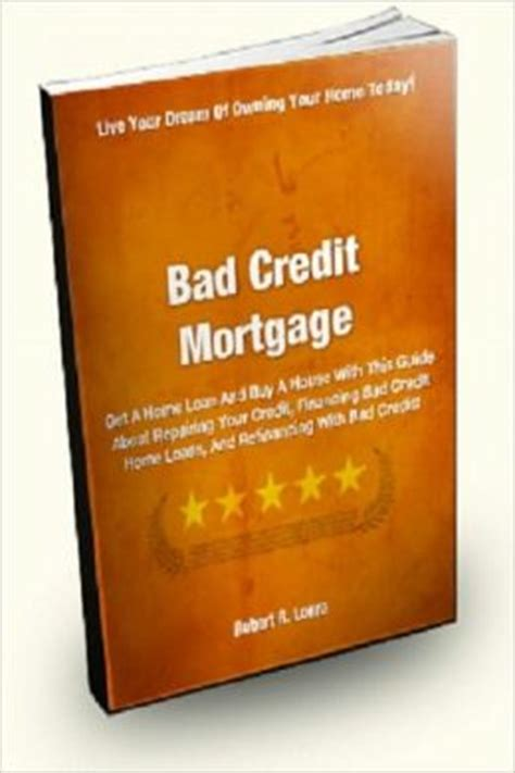 bad credit mortgage get a home loan and buy a house with