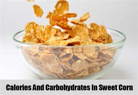 calories or carbohydrates health benefits of sweet corn vitamins and