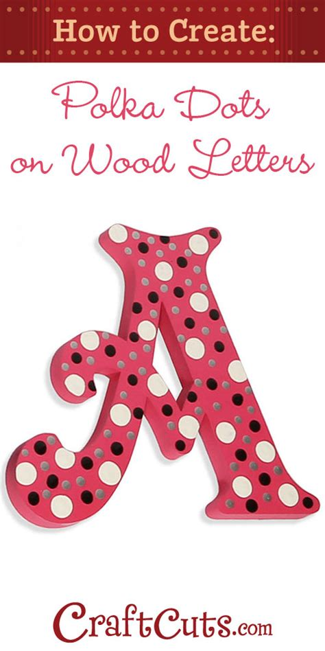paint polka dots  wood letters craftcutscom