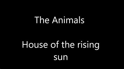 house of the rising sun lyrics lyrics to house of the rising sun 28 images animals house of the rising sun lyrics