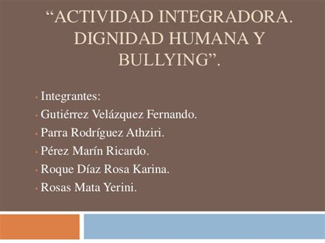 articulo bullying slideshare quot actividad integradora dignidad humana y bullying quot