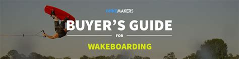 wakeboard boat buying guide resources wakeboard buyer s guide and size chart