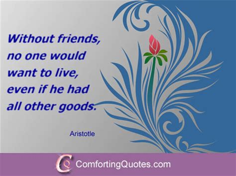 comforting quotes for friends quote about importance of friends by aristotle