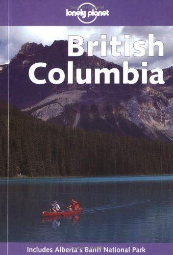 lonely planet british columbia lonely planet british columbia lonely planet british columbia the canadian rockies
