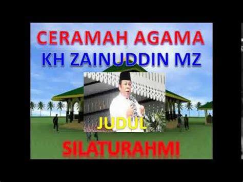 download kumpulan ceramah agama kh zainuddin mz mp3 silaturahmi ceramah h aam amirrudin nurdin doovi
