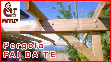 costruire una tettoia addossata fai da te come costruire una pergola addossata