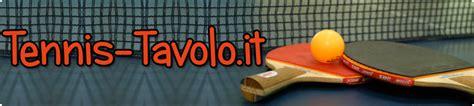 regole tennis da tavolo il tennis da tavolo o ping pong