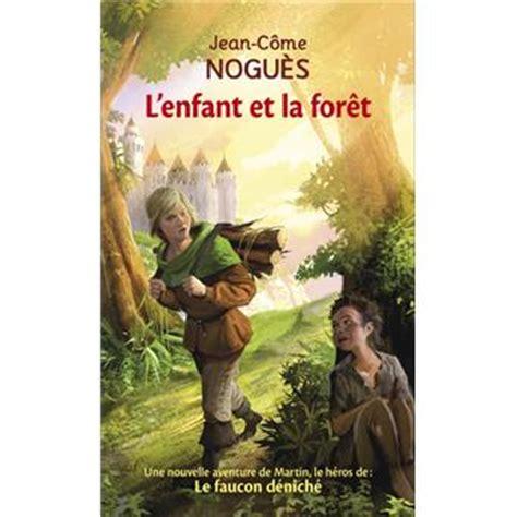 Le De Poche Enfant 6096 by L Enfant Et La For 234 T Poche Jean C 244 Me Nogu 232 S Achat