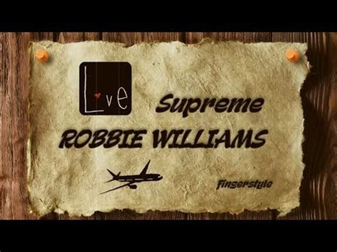 robbie williams supreme lyrics supreme robbie williams cover fingerstyle instrumental
