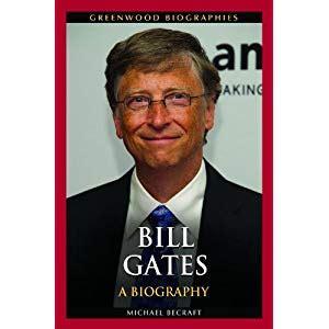 bill gates biography book review bill gates a biography michael b becraft 9781440830136