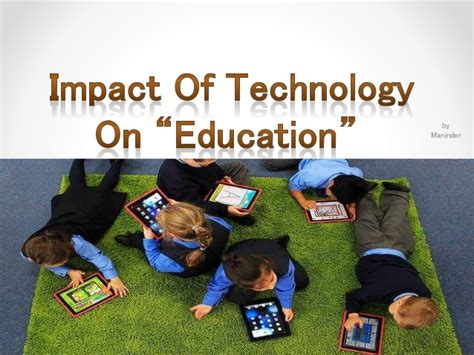 affect of modern technology on training technology impact of technology on education