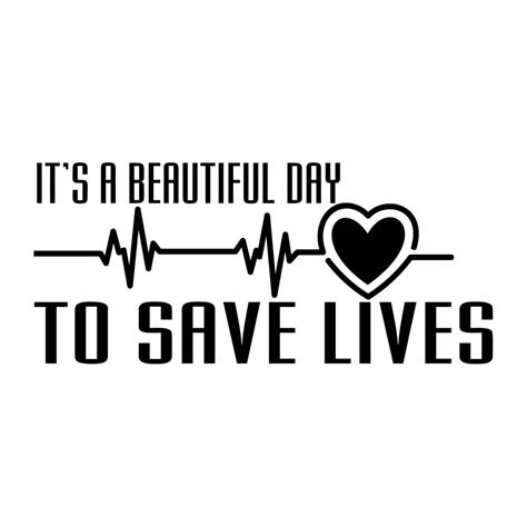 it s a beautiful day to save lives heartbeat graphics svg