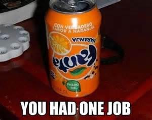 One Job Meme - you had one job meme photos you had one job meme