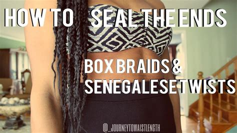 how to seal micro braid how to seal the ends box braids senegalese twists