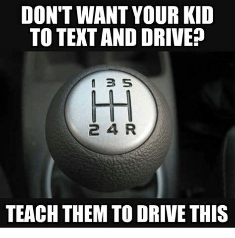 dont   kid  text  drive      teach