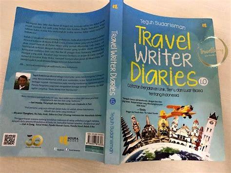 review buku travel writer diaries 1 0 by teguh sudarisman