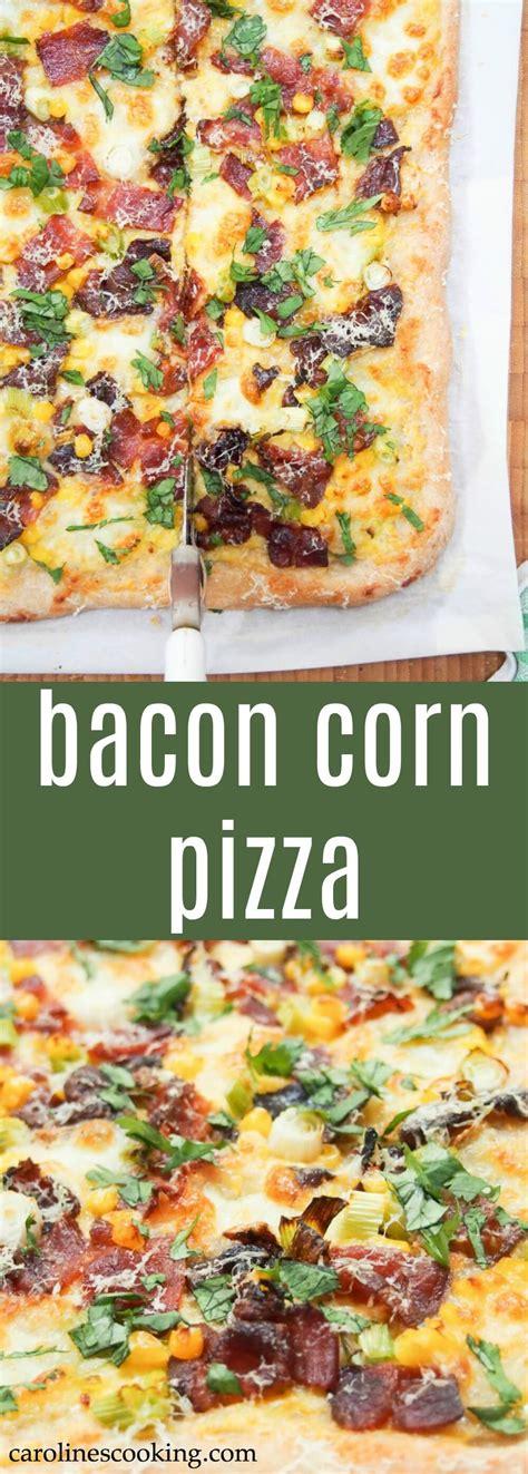 Pizza Beef Corn 2 bacon corn pizza caroline s cooking