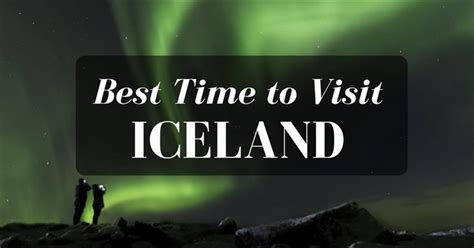 best time visit when is the best time to visit iceland easy travel for you