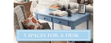 5 different spaces for a desk inspire q furniture