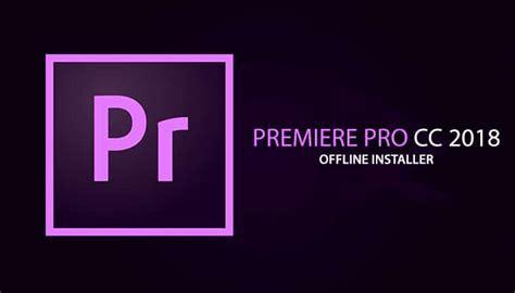 Software Adobe Premiere Cc2018 adobe premiere cc 2018 offline installer