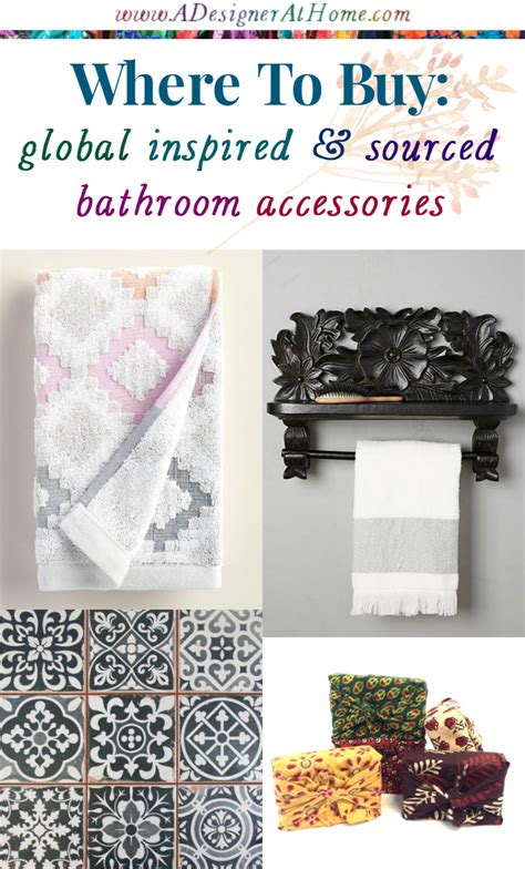 inspired bathroom accessories where to buy global inspired and sourced bathroom