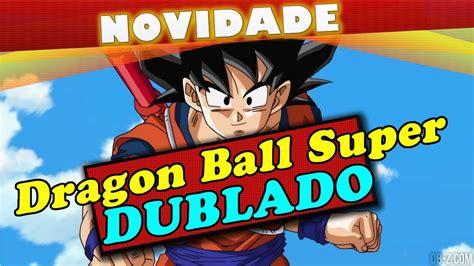 anoboy super dragon ball dragon ball super dublado wendel bezerra confirma