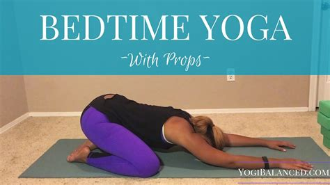 bed time yoga bedtime yoga with props youtube