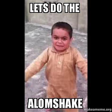 Lets Do This Meme - lets do the alomshake make a meme