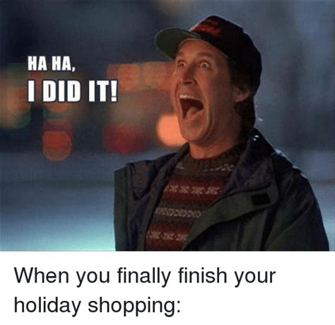 Sancal If You T Finished Your Shopping - 25 best memes about finally finished finally finished memes