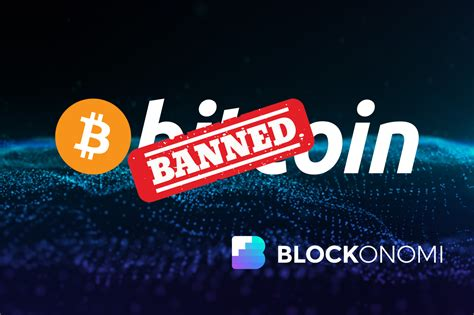 bitcoin banned could governments ban or destroy bitcoin what you need to