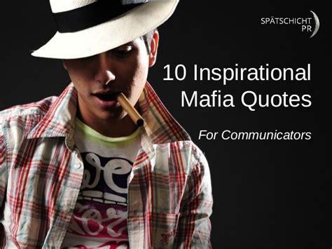 best mafia 10 inspirational mafia quotes for communicators