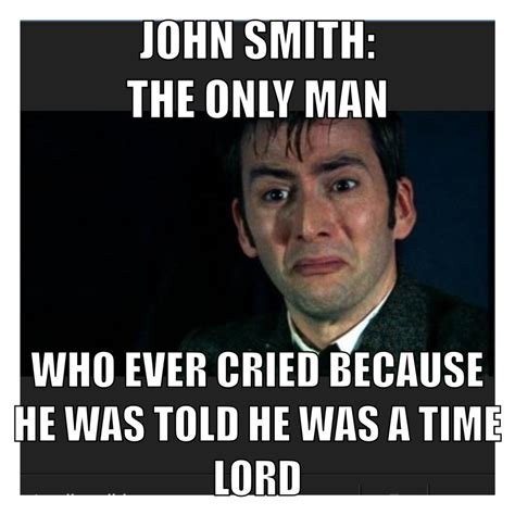 doctor who meme tenthdoctor johnsmith memes to