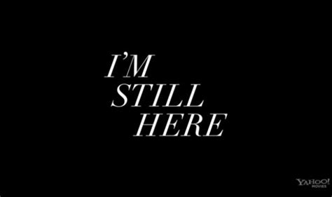 Im Still Here by I M A Tired