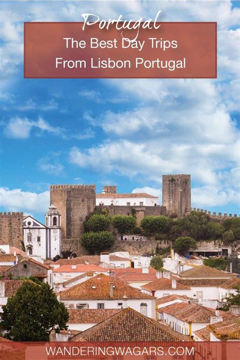 10 Of The Best Day Trips From Lisbon Portugal Best Of