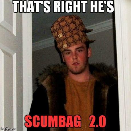 Meme Generator Scumbag - scumbag steve meme imgflip