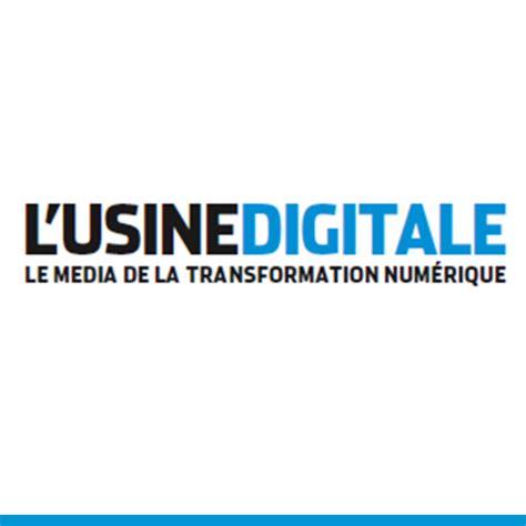 le digitale l usine digitale lusinedigitale