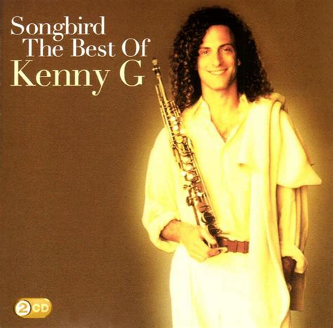 best kenny g song kenny g 2 songbird the best of kenny g cd at discogs