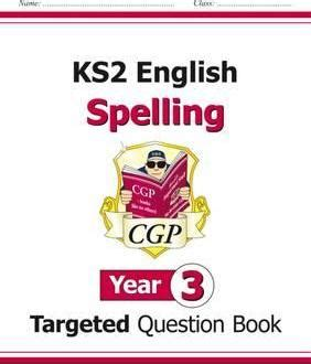 ks2 english targeted question 1782941312 ks2 english targeted question book spelling year 3 cgp books 9781782941279