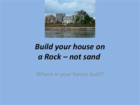 build your house built on a rock