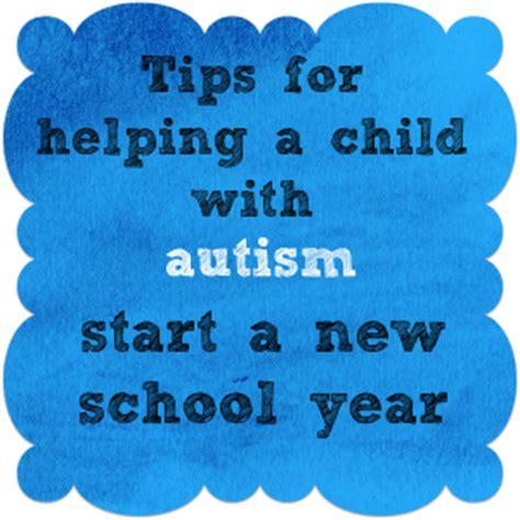 School Tips For A Health School Year How To Help A Child With Autism Begin A New School Year