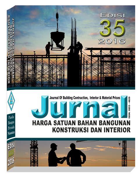 New Jurnal Harga Satuan Bahan Bangunan Kontruksi Interior Edisi 34 20 harga satuan upah dan bahan bangunan