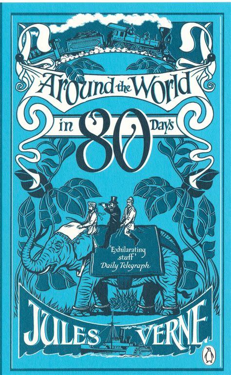 Around The World In 80 Days 80 days around the world thirteen thousand