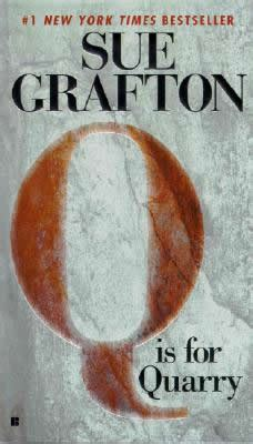 q is for quarry a kinsey millhone mystery books sue grafton author of the kinsey millhone alphabet series