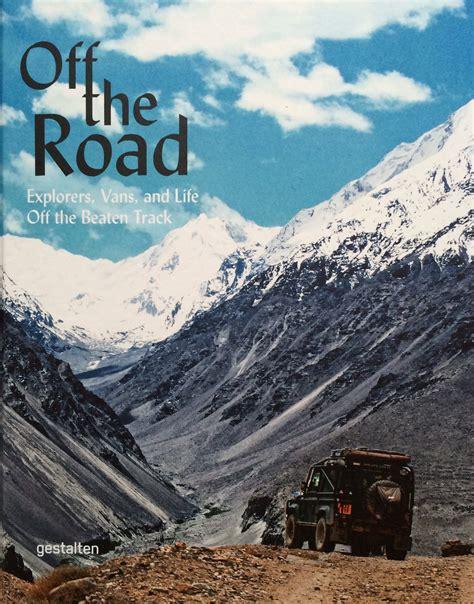 libro off the road monocle 15 tipps f 252 r mehr sicherheit auf offroad reisen werbung matsch piste