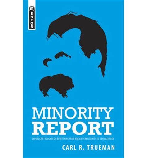 minority report book minority report carl r trueman 9781845503178