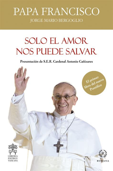 publican el primer libro escrito por el papa francisco diario ya