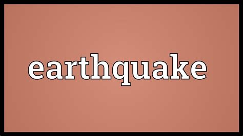 earthquake meaning earthquake meaning youtube